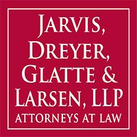 Jarvis, Dreyer, Glatte, Larsen, LLP